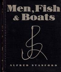 Men, Fish & Boats. The Pictorial Story of the North Atlantic Fishermen.