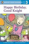 image of Happy Birthday, Good Knight (Turtleback School & Library Binding Edition) (Penguin Young Readers, Level 3)