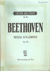 Beethoven: Missa Solemnis Op. 123 (Klavierauszug mit Text) by  Ludwig  Van Beethoven - Paperback - 1959 - from Snow Crane Books and Biblio.com