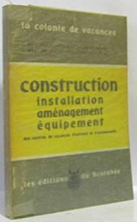 Construction installation aménagement équipement des centres de vacances...