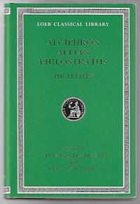 The Letters of Alciphron, Aelian, and Philostratus [Loeb Classical Library 383]