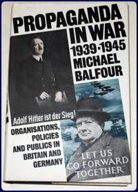 PROPAGANDA IN WAR 1939-1945. Organisations, Policies and Publics in Britain and Germany