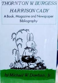 Thornton W. Burgess, Harrison Cady:  A Book, Magazine and Newspaper  Bibliography