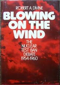 Blowing on the Wind: The Nuclear Test Ban Debate, 1954-1960