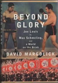 image of Beyond Glory Joe Louis Vs. Max Schmeling, and a World on the Brink