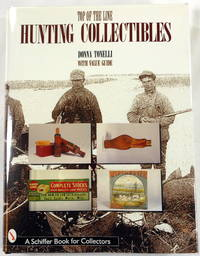 Top of the Line Hunting Collectibles by Donna Tonelli - First Edition - 1998 - from Resource Books, LLC and Biblio.com