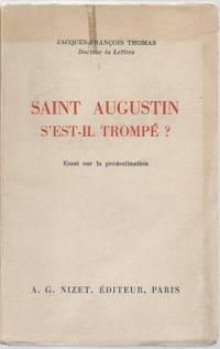 Saint-Augustin s'est-il trompé ? -  essai sur la prédestination