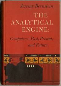 The Analytical Engine: Computers Past, Present and Future
