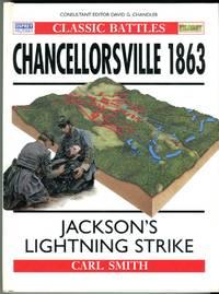 image of Chancellorsville 1863: Jackson's Lightning Strike (Osprey Classic Battle Series)