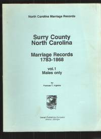 image of Surry County North Carolina, Marriage Records 1783-1868, Vol. 1 - MALES  ONLY