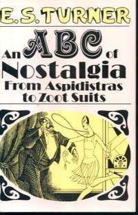 An ABC of Nostalgia: From Aspidistras to Zoot Suits