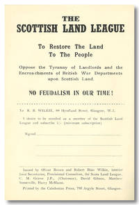 THE SCOTTISH LAND LEAGUE TO RESTORE THE LAND TO THE PEOPLE ... NO FEUDALISM IN OUR TIME! [caption title]