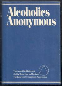 Alcoholics Anonymous.  The Story of How Many Thousands of Men and Women Have Recovered from Alcoholism. Third Edition