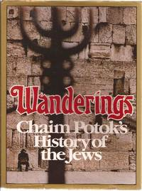 image of Wanderings Chaim Potok's History of the Jews