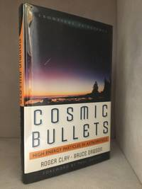image of Cosmic Bullets; High Energy Particles in Astrophysics