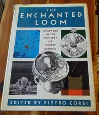 image of The Enchanted Loom: Chapters in the History of Neuroscience