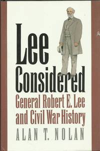 Lee Considered: General Robert E. Lee and Civil War History (Civil War America)