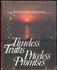 TIMELESS TRUTHS, PRICELESS PROMISES Spirit Lifting Thoughts for Faithful  Living