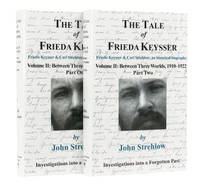 The Tale of Frieda Keysser. Frieda Keysser and Carl Strehlow: an Historical Biography. Volume 2:...