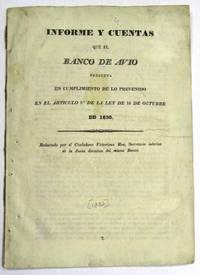 FOUR MEXICAN GOVERNMENT BANKING TITLES: INFORME Y CUENTAS QUE EL BANCO DE AVIO PRESENTA EN CUMPLIMIENTO DE LO PREVENIDO EN EL ARTICULO 9 DE LA LEY DE 16 DE OCTUBRE DE 1830 by [Mexican Banking and Treasury] - n.d.