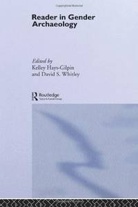 Reader in Gender Archaeology (Routledge Readers in Archaeology)