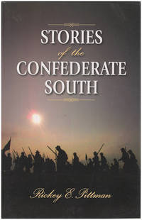Stories of the Confederate South by  Rickey E Pittman - Paperback - 2007 - from Diatrope Books and Biblio.com