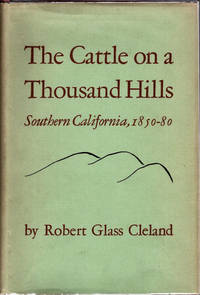 The Cattle on a Thousand Hills; Southern California  1850-1880