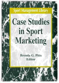 Case Studies in Sport Marketing by  Brenda G. (Ed. ) Pitts - First Edition - 1998 - from Riverwash Books and Biblio.com