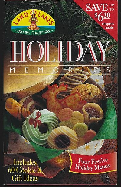 HOLIDAY MEMORIES Includes 60 Cookie and Gift Ideas, Land O' Lakes