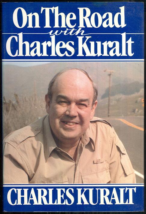 ON THE ROAD WITH CHARLES KURALT, Kuralt, Charles