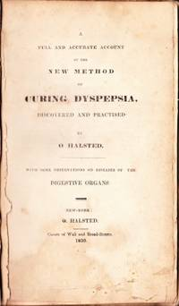 A full and accurate account of the new method of curing dyspepsia, ... with some observations on diseases of the digestive organs.
