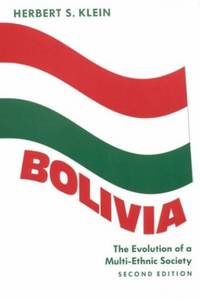 image of Bolivia (Second Edition): The Evolution of a Multi-Ethnic Society (Latin American Histories)