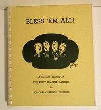 Bless 'Em All!: A Cartoon History of the First Marine Raiders.
