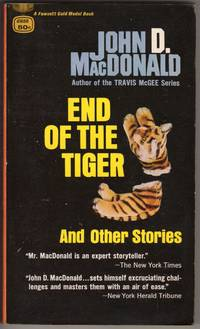 END OF THE TIGER And Other Stories by   John D MacDonald - Paperback - First Printing - 1966 - from Mirror Image Book (SKU: 062819002)