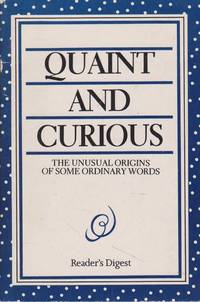 Quaint and Curious: The Unusual Origins of some Ordinary Words