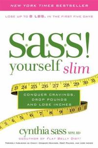S. A. S. S. Yourself Slim : Conquer Cravings, Drop Pounds, and Lose Inches