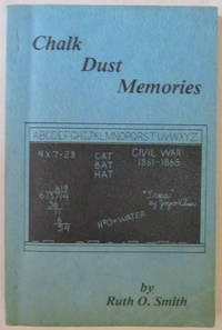 Chalk Dust Memories; Memoirs of a Schoolmarm