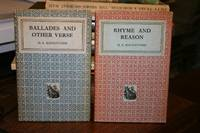 Ballades and Other Verse. 2 Volumes, with Rhyme and Reason, both Signed