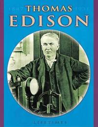 Lifetimes: Thomas Edison
