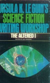 The Altered I: Ursula K. Le Guin's Science Fiction Writing Workshop