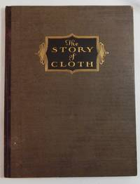 The Story of Cloth: Compiled as a Practical Handbook for Men Who Sell Men's CLothing