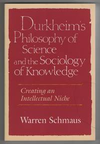 image of Durkheim's Philosophy of Science and the Sociology of Knowledge Creating  an Intellectual Niche