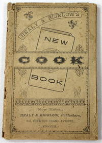 Healy & Bigelow's New Cook Book