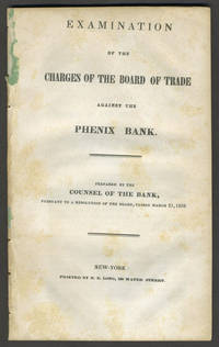 Examination of the Charges of the Board of Trade against the Phenix Bank
