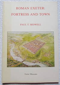 Roman Exeter: Fortress and Town