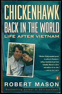 Chickenhawk: Back in the World Life After Vietnam by  Robert Mason - Paperback - First Edition - 1993 - from Inga's Original Choices and Biblio.co.uk