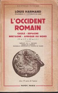 L'Occident Romain. Gaule - Espagne - Bretagne - Afrique du Nord, (31 av. J.C. à 235 ap. J.C.)