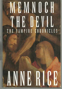 MEMNOCH THE DEVIL The Vampire Chronicles, Rice, Anne