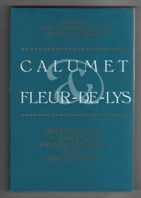image of Calumet & Fleur-De-Lys Archaeology of Indian and French Contact in the  Midcontinent