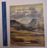 Young Turner: Early Work to 1800, Watercolour and Drawings from the Turner Bequest 1787 - 1800